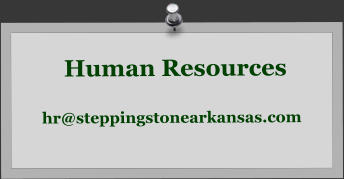 Human Resources  hr@steppingstonearkansas.com