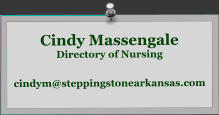 Cindy Massengale Directory of Nursing cindym@steppingstonearkansas.com